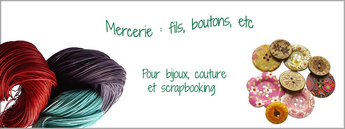 Mercerie : boutons, fils pour couture, bijoux